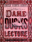 Dame Duck's Lecture