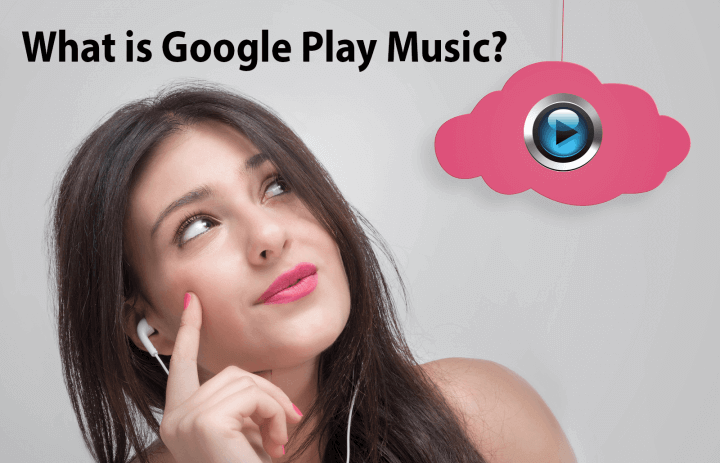 What is Google Play Music?
